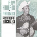 Single - Ray Harris And Friends - Mississippi Rockers