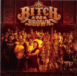 CD - Bitch N Brown - Bitch N Brown