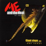 CD - Me And The Heat - Live  And Pure!!! Vol. 2 - Giant Steps 2003