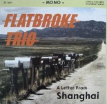 LP-Maxi - Flatbroke Trio - A Letter From Shanghai