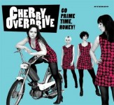 CD - Cherry Overdrive - Go Prime Time, Honey!