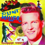 CD - Clint Miller - At A Teenage Dance With