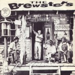 Single - Brewsters - Keep Your Arms Around Me, Shake Your Moneymaker, Bad Bad Boy, Wild About My Baby