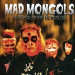 CD - Mad Mongols - Revenge Of The Mongoloid