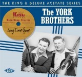 CD - York Brothers - Long Time Gone: the King & Deluxe Acetate Series
