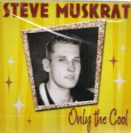 CD - Steve Muskrat - Only The Cool