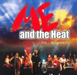 CD - Me And The Heat - Live  And Pure!!! Vol. 1
