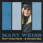 Single - Mary Weiss - Don't Come Back , A Certain Guy