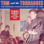 Single - Tom & The Tornadoes - Northway Sound Records Story Vol. Two