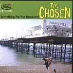 CD - Chosen - Something For The Weekend