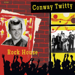 10inch - Conway Twitty - Rock House