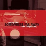 CD - Johnny Joker & Twillight Kids - Somewhere Far Away