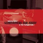 CD - Johnny Joker & Twillight Kids - Somewhere Far Away