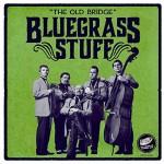 CD - Bluegrass Stuff - Old Bridge