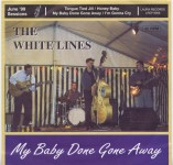 Single - White Lines - My Baby Done Gone Away