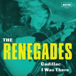 Single - Renegades - Cadillac / I Was There