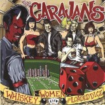 CD - Caravans - Whiskey, Women & Loaded Dice