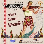 CD - NoisyBoys - What's Damn Wrong?