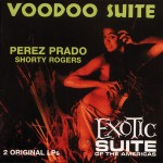 CD - Perez Prado - Voodoo Suite / Exotic Suite