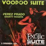 CD - Perez Prado - Voodoo Suite / Exotic Suite