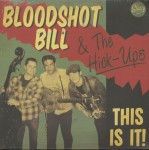 LP - Bloodshot Bill & The Hick-Ups - This Is It!