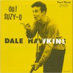 Single - Dale Hawkins - Oh! Suzy-Q - Vol. 3 - Black Vinyl
