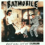 CD - Batmobile - Bail Set At 6,000,000