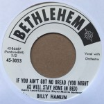 Single - Billy Hamlin ? If You Ain?t Got No Bread / Hard Working Man