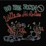 CD - Will & The Hi-Rollers - Do The Town with Will..