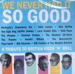 CD - VA - We Never Had It So Good - British Rock & Roll