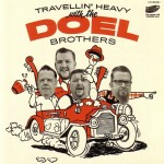CD - Doel Brothers - Travellin' Heavy With..