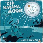 LP - Hot House 4 Plus One - Old Havanna Moon