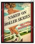 Poster DIN A3 - Naked On Roller Skates