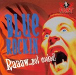 CD - Blue Rockin - Raaaaw? Not Cooked