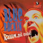 CD - Blue Rockin - Raaaaw… Not Cooked
