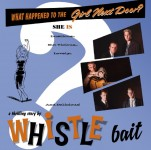 LP - Whistle Bait - What Happened to the Girl Next Door (