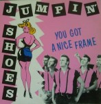 LP - Jumpin' Shoes - You Got A Nice Frame