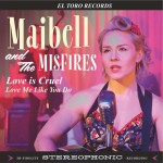 Single - Maibell and the Misfires - Love Is Cruel
