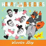 Single - Henry & The Bleeders - Scooter Boy