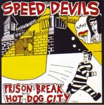 Single - Speed Devils - Prison Break, Hot Dog City