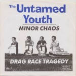 Single - Untamed Youth - Minor Chaos; Drag Race Tragedy