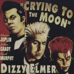 CD - Dizzy Elmer - Crying To The Moon