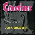 CD - Crestlers - I'm A Crestler