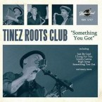 CD - Tinez Roots Club - Something You Got