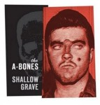 Single - A-Bones - Shallow Grave, Rockin Satellite