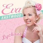 CD - Eva Eastwood - Lyckost