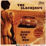 CD - Slackjaws - Hard Row To Hoe