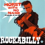 CD - Horst With No Name - Rockabilly