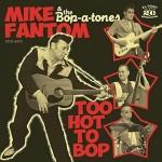 CD - Mike Fantom & the Bop-a-Tones - Too Hot To Bop