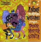 Single - Andre Williams - Poor Mr. Santa Naughty and nice versions!!!